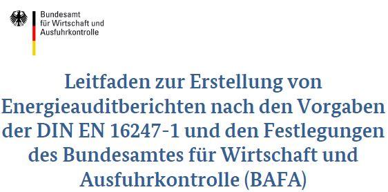 Neu: BAFA-Leitfaden für die Erstellung von Energieaudits nach EDL-G/ DIN EN 16247-1 (Quelle: BAFA)