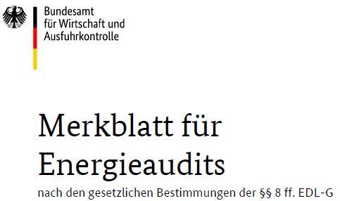 Aktuelles BAFA-Merkblatt für die Erstellung von Energieaudits nach EDL-G/ DIN EN 16247-1 (Quelle: BAFA)